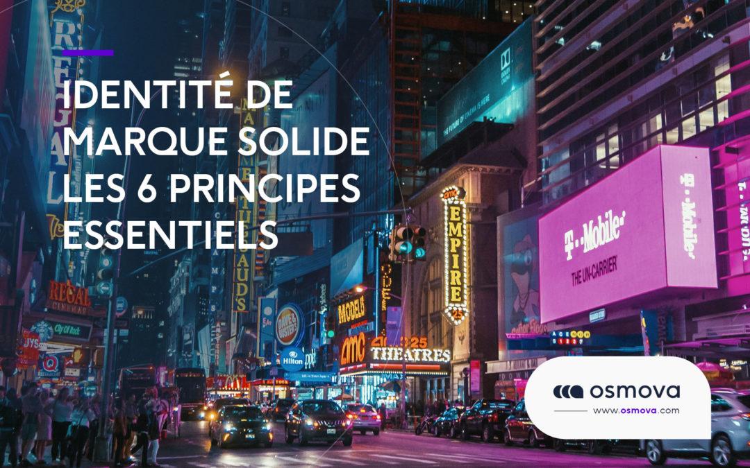 Identité de marque solide : Les 6 principes essentiels