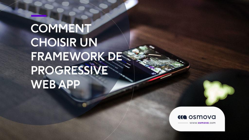 Comment choisir un framework de progressive Web App