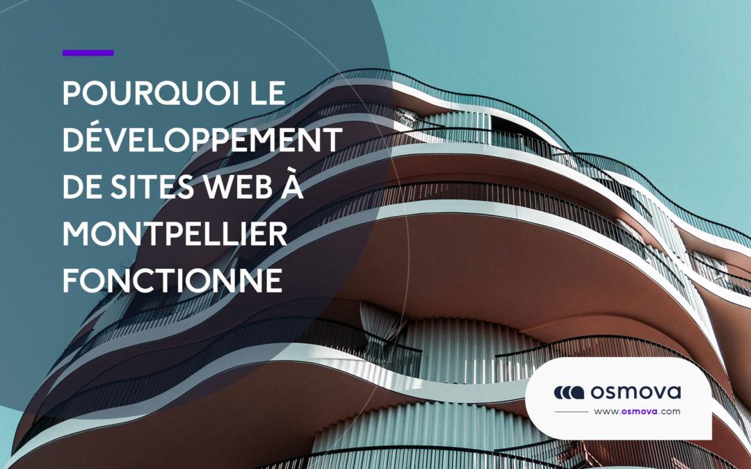 Pourquoi le développement de sites Web à Montpellier fonctionne
