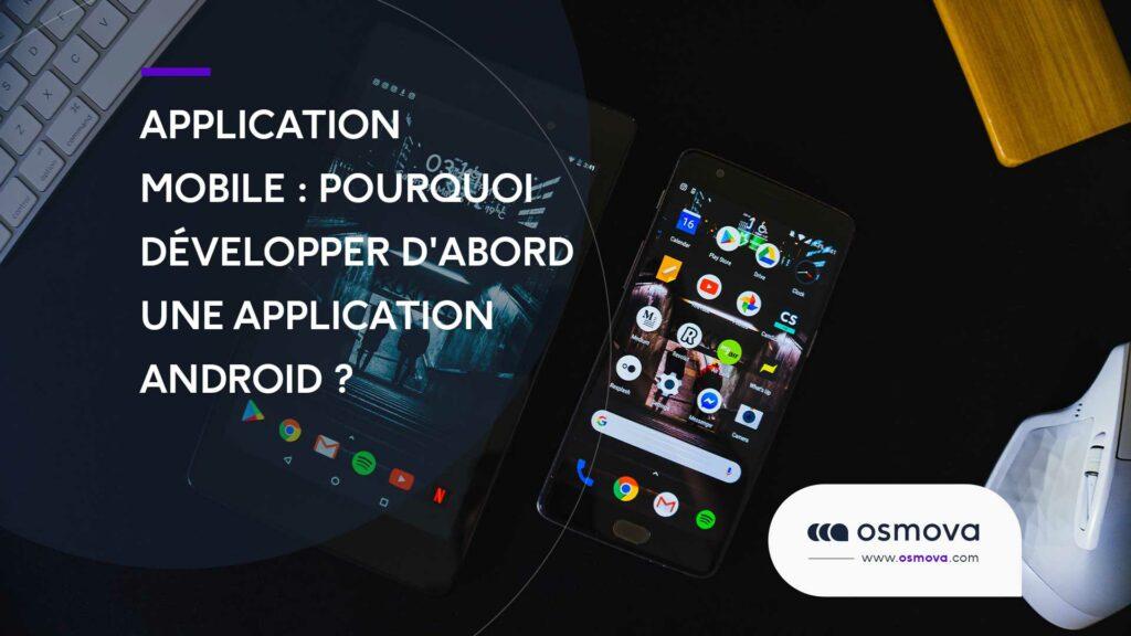Application mobile : Pourquoi développer d'abord une application Android ?