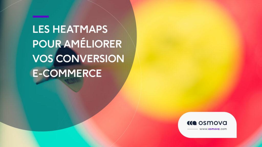 Les Heatmaps pour améliorer vos conversion e-commerce