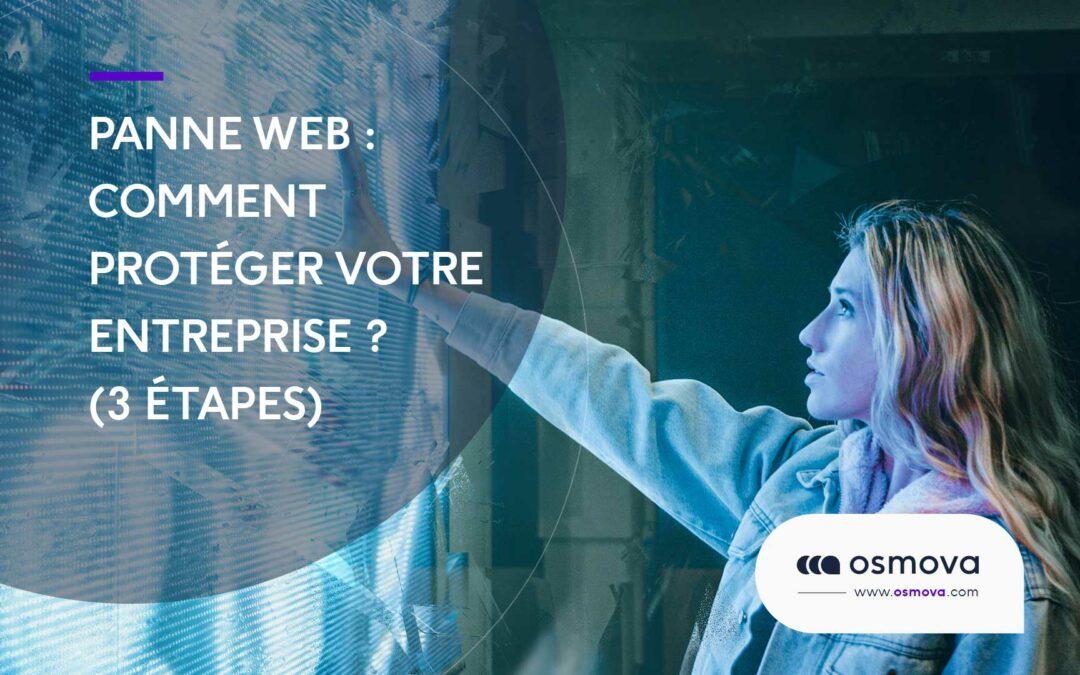 Comment protéger votre entreprise contre une panne Web ? 3 étapes