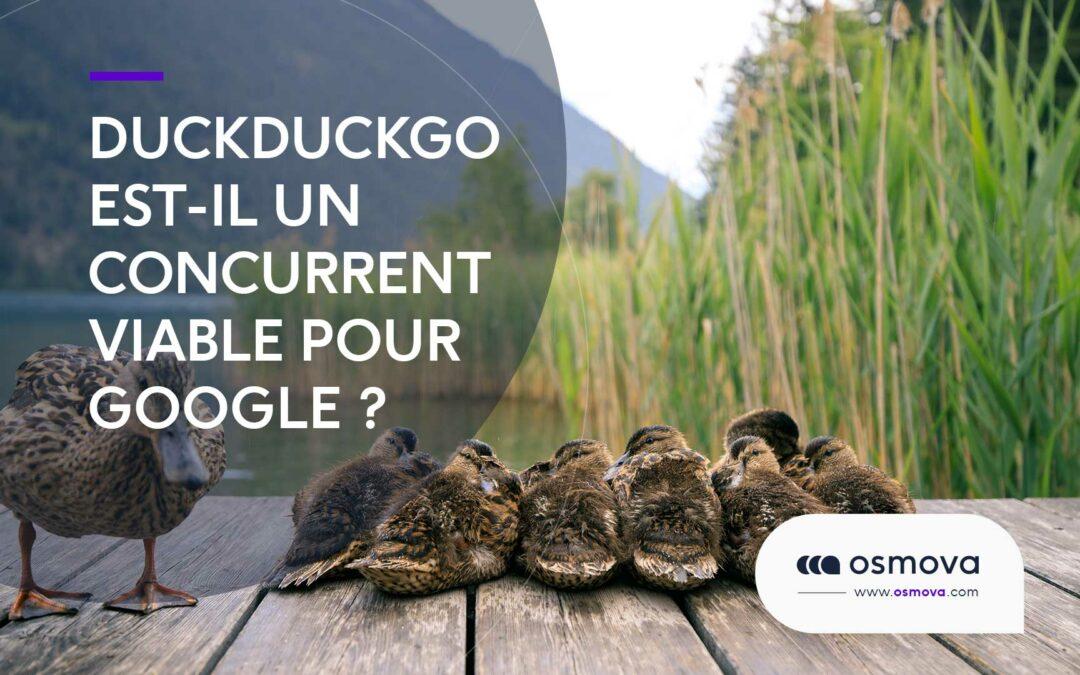 DuckDuckGo est-il un concurrent viable pour Google ?