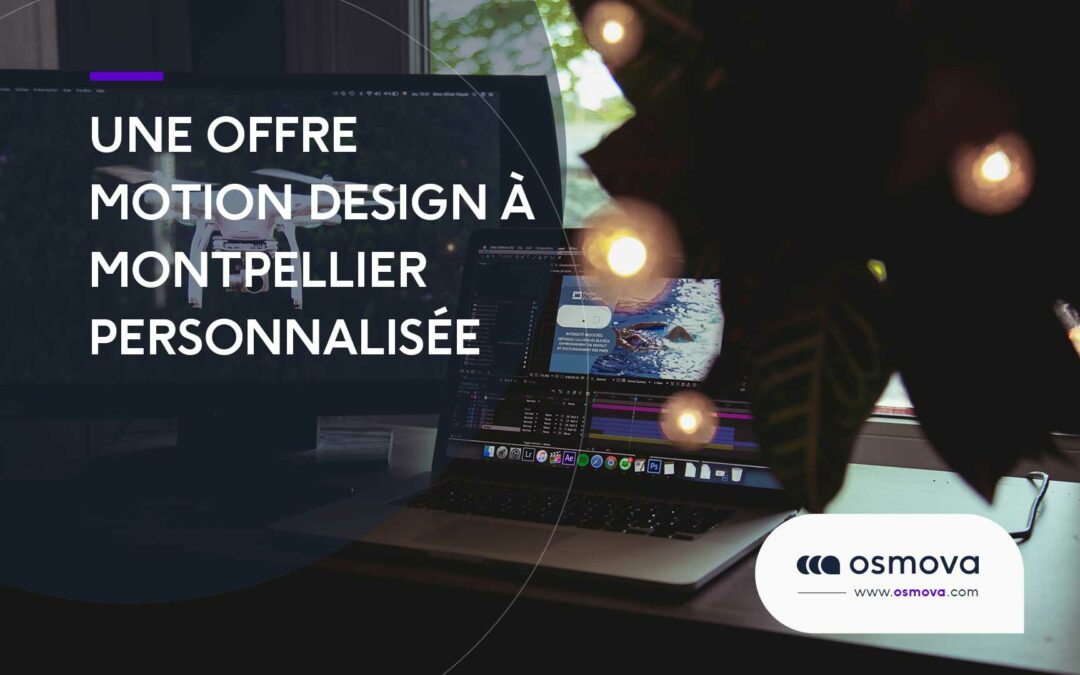 Une offre motion design à Montpellier personnalisée