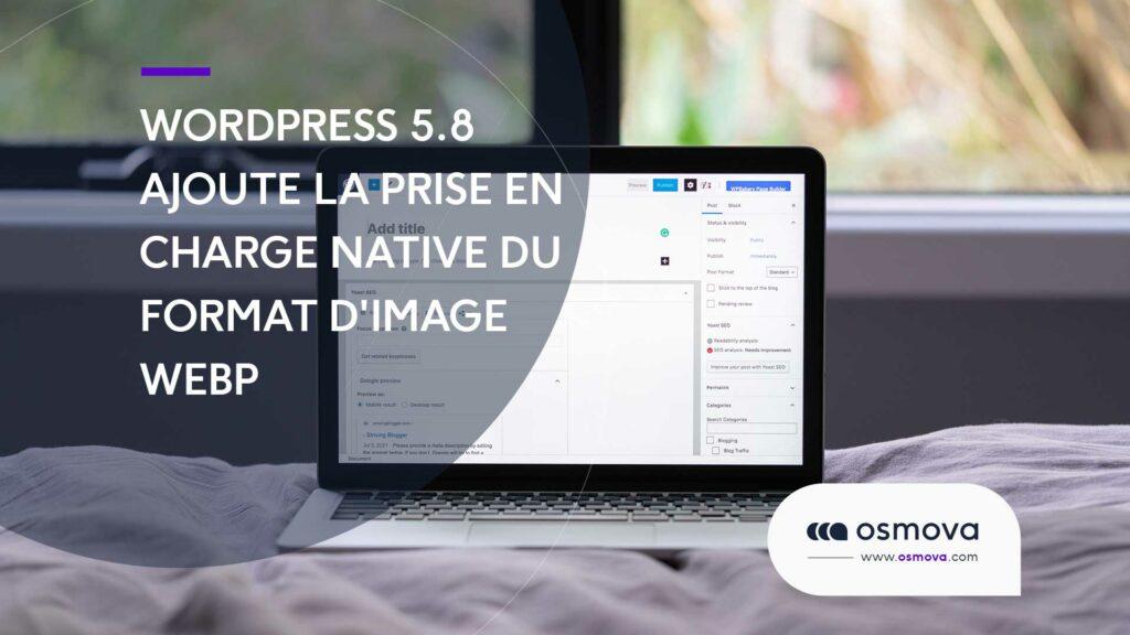 WordPress 5.8 ajoute la prise en charge native du format d'image WebP